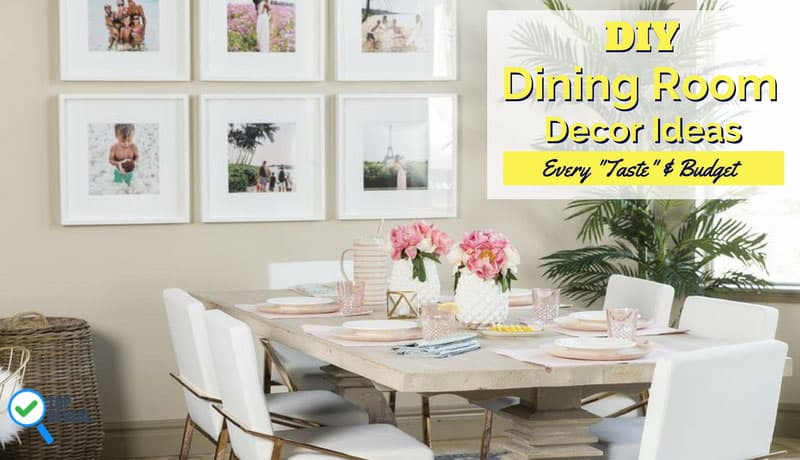Fabulous DIY Dining Room Decorating Ideas for Every u201cTasteu201d & Budget